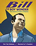 Bill the Boy Wonder: The Secret Co-Creator of Batman