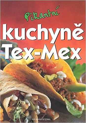 Pikante Tex-Mex-Küche: Amazon.de: Bücher