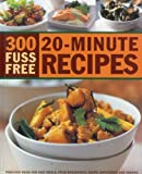 300 Fuss Free 20-Minute Recipes, Jenni Fleetwood, 1844768414