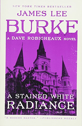 Book cover from A Stained White Radiance: A Dave Robicheaux Novel by James Lee Burke