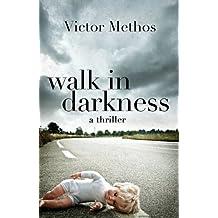 Walk in Darkness - A Thriller (Jon Stanton Mysteries Book 2)