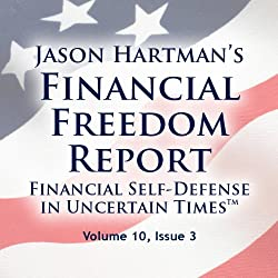 Financial Freedom Report, Volume 10, Issue 3