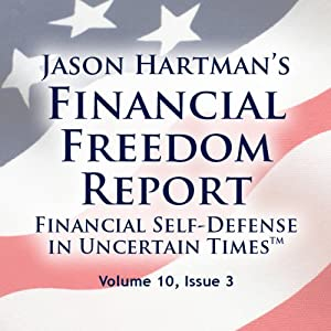 Financial Freedom Report, Volume 10, Issue 3 Audiobook