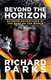 Beyond the Horizon: Extreme Adventures at the Edge of the World