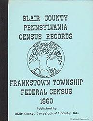 1860 FRANKSTOWN TOWNSHIP CENSUS, BLAIR COUNTY, PENNSYLVANIA