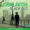 Black Out Audiobook by John Lawton Narrated by Lewis Hancock