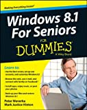 Windows 8. 1 for Seniors for Dummies, Weverka, Peter and Hinton, Mark Justice, 1118821491