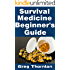 Survival Medicine Beginner's Guide: The Top Medications You Need To Have Stockpiled For Disaster and the Benefits of Each One