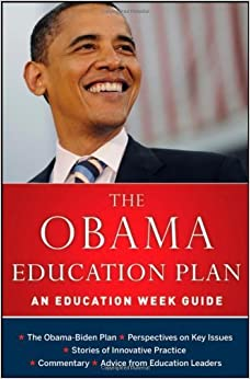The Obama Education Plan: An Education Week Guide by Education Week (2009-02-09)