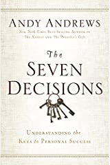The Seven Decisions: Understanding the Keys to Personal Success Hardcover