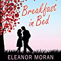 Breakfast in Bed Audiobook by Eleanor Moran Narrated by Lisa Coleman