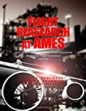 Flight Research at Ames: Fifty-Seven Years of Deveopment and Validation of Aeronautical Technology, Paul Borchers and James Franklin, 1478266872