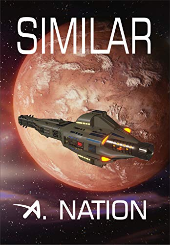 Similar: But Not the Same - A. Nation explores Alien Contact (Domino Saga Book 1) by [Nation, A.]
