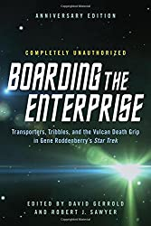 Boarding the Enterprise: Transporters,Tribbles, And the Vulcan Death Grip in Gene Roddenberry's Star Trek