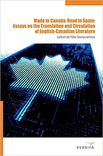 amazoncom made in canada read in spain  essays on the  amazoncom made in canada read in spain  essays on the translation and  circulation of english canadian literature  pilar  somacarrera