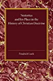 Nestorius and His Place in the History of Christian Doctrine, Loofs, Friedrich, 1107450764