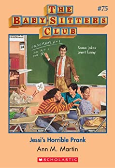 Jessis Horrible Prank (Baby-Sitters Club #75)