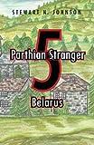 Parthian Stranger 5: Belarus