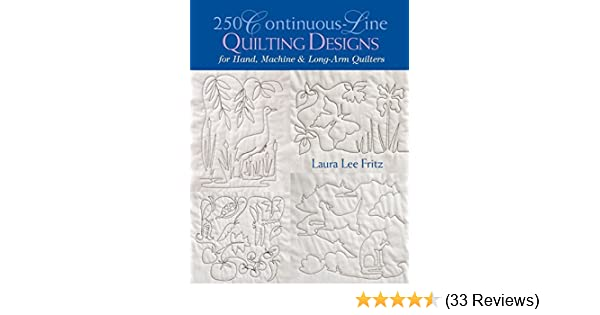 By Laura Lee Fritz 250 Continuous Line Quilting Designs For Hand