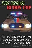 Time Travel Buddy Cop, Sue DeNimh, 149039740X