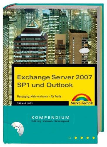 Exchange Server 2007 SP1 und Outlook: Messaging, Mails und mehr - für Profis (Kompendium/Handbuch) Gebundenes Buch – 1. Mai 2008 Thomas Joos Markt+Technik Verlag 3827243602 Datenkommunikation