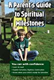 A Parents Guide to Spiritual Milestones, Susan Guthrie-Greenwood, 0981628281