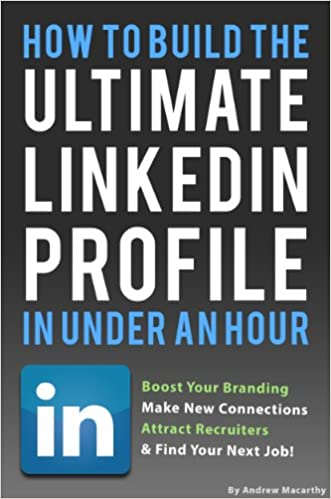 Amazon how to build the ultimate linkedin profile in under an amazon how to build the ultimate linkedin profile in under an hour boost your branding attract recruiters and find your next job ebook andrew fandeluxe Image collections