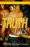 When the Truth Lies: A Novel (Zane Presents)