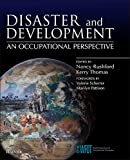 Disaster and Development : An Occupational Perspective, Thomas, Kerry and Rushford, Nancy, 0702040479