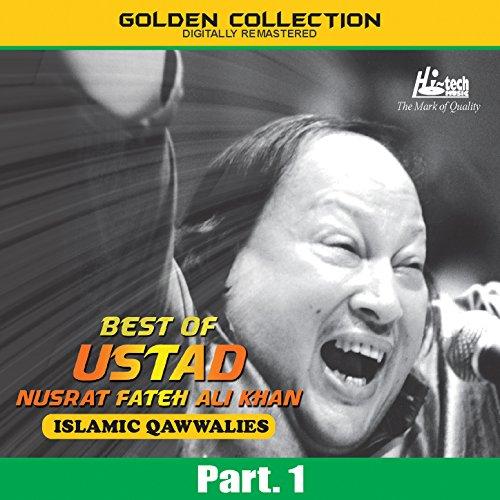 Best of Ustad Nusrat Fateh Ali Khan (Islamic Qawwalies) Pt. 1