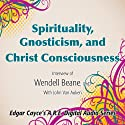 Spirituality, Gnosticism and Christ Consciousness Speech by Wendell Beane, John Van Auken