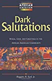 Dark Salutations : Ritual, God, and Brotherhood and Sisterhood, Earl, Riggins R., Jr., 1563383586