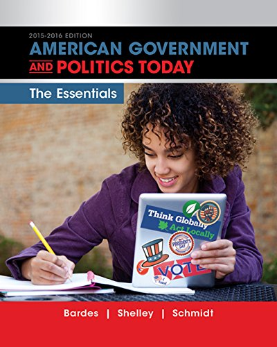 American Government and Politics Today: Essentials 2015-2016 Edition (Book Only)