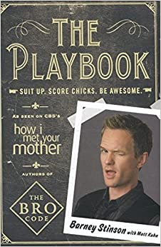 The Playbook: Suit Up. Score Chicks. Be Awesome por Barney Stinson epub