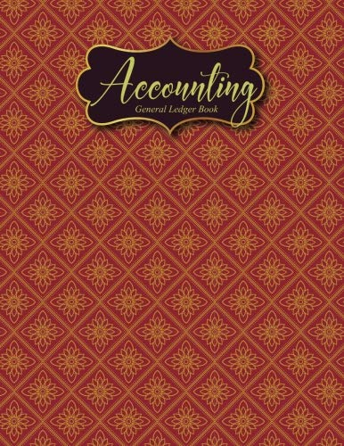 Accounting General Ledger Book: Small Business Money,Personal Finance Blank General Ledger Credit,Debit.Paper Book Financial Accounting Journal … General Ledger Size:8.5″x11″ in 100 Pages