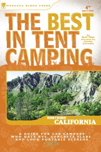 - The Best in Tent Camping: Northern California: A Guide for Car Campers Who Hate RVs, Concrete Slabs, and Loud Portable Stereos (Best Tent Camping)