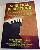 Spiritual Deceptions in the Church and the Culture: A comprehensive Guide to Discernment