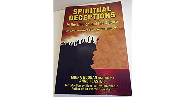Spiritual Deceptions In The Church And The Culture A Comprehensive
