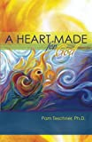 A Heart Made for God, Pam Teschner, 149031590X