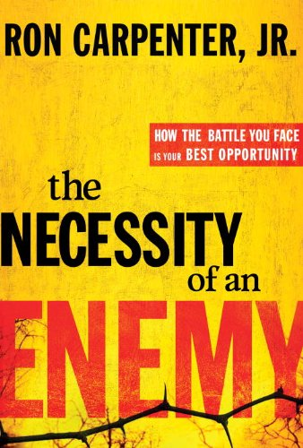 Necessities Gift - The Necessity of an Enemy: How the Battle You Face Is Your Best Opportunity