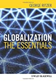 Globalization: The Essentials, George Ritzer, 0470655607