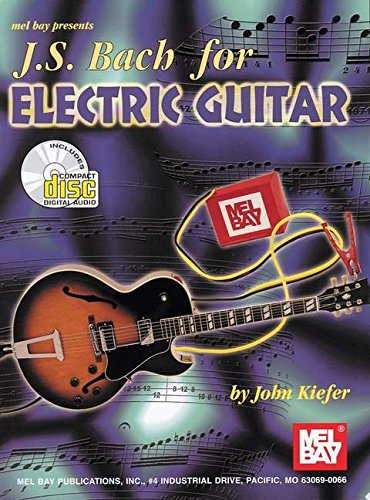 Mel Bay J. S. Bach for Electric Guitar by Brand: Mel Bay Publications, Inc.