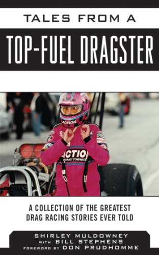 Tales from a Top Fuel Dragster: A Collection of the Greatest Drag Racing Stories Ever Told (Tales from the (Bakersfield Collection)
