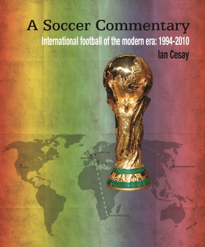 (A Soccer Commentary: Volume 5 - A Cup of Nations (2004-2008) & World Cup (2006-2010))
