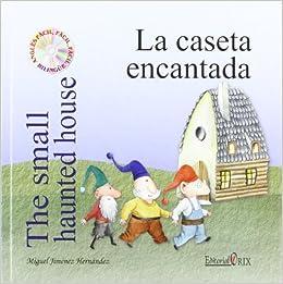 Caseta Encantada, La - The Small Haunted House Catala-Angles: Amazon.es: Miguel Jiménez Hernández, Gema Aparicio Martínez, Josep María Regàs Ruiz: Libros