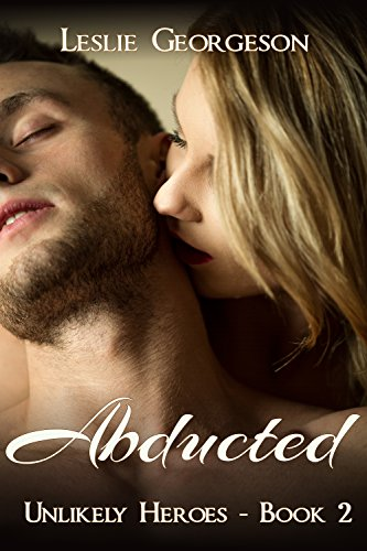 Abducted (Unlikely Heroes Book 2) by [Georgeson, Leslie]