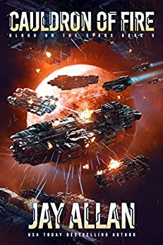 Cauldron of Fire (Blood on the Stars Book 5) by [Allan, Jay]