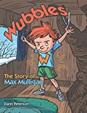 Wubbles: The Story of Max Mulligan