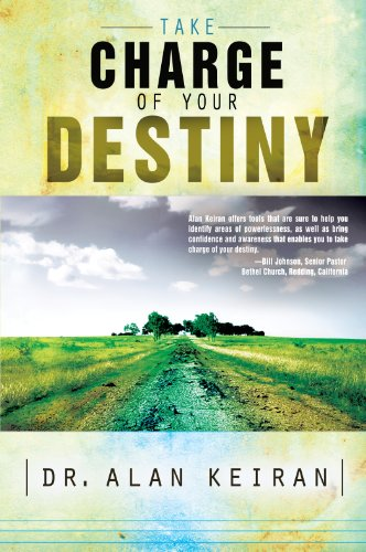 Take Charge of Your Destiny: 1 by [Keiran, Alan]