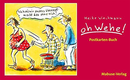 Postkartenbuch »Oh Wehe!«. Set mit 10 vierfarbigen Postkarten Karten – 6. Dezember 2010 Heike Wiechmann Mabuse-Verlag 3938304677 Belletristik